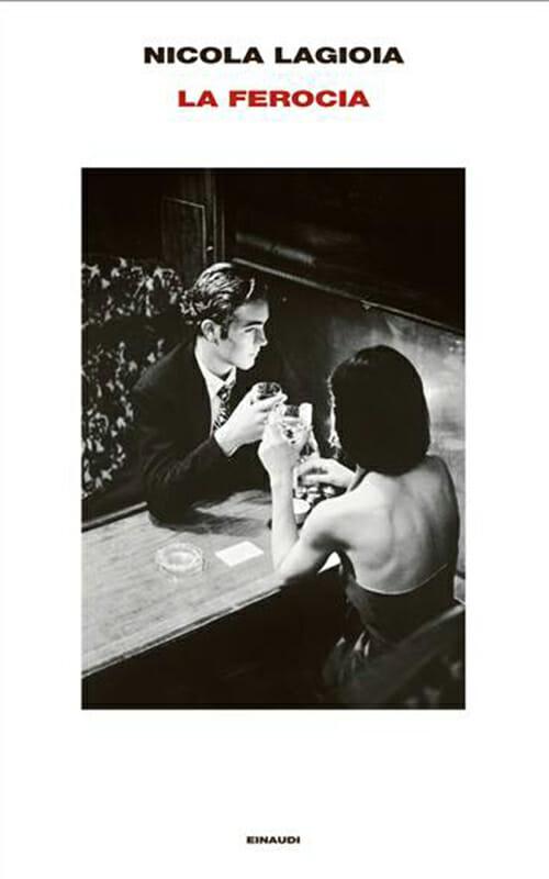 Nicola Lagioia - La Ferocia - Einaudi