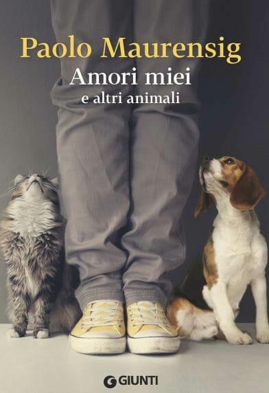 """Amori-miei-e-altri-animali""-PaoloMaurensig"