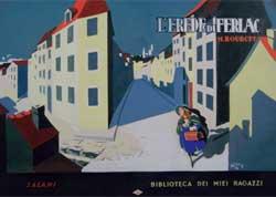 Giulio Corradini (Nino), copertina per Marguerite Marie Bourcet, L'erede di Ferlac, « Biblioteca dei Miei Ragazzi », Firenze, Salani, 1931. Tempera su cartoncino, 32 43 cm.