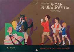 Maria Augusta Cavalieri, copertina per Mad H. Giraud (Marie Madeleine Ge´linet), Otto giorni in una soffitta, « Biblioteca dei Miei Ragazzi », Firenze, Salani, 1931. Tempera su cartoncino, 32,544,3 cm.