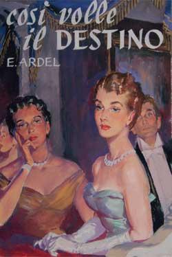 Giorgio Tabet, copertina per Henri Ardel (Berthe Abraham), Cosı`volle il destino, « Grandi Romanzi Salani », Firenze, Salani, 1956. Tempera su cartoncino, 33,221,3 cm.