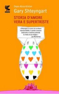 Storia d'amore vera e supertriste (Guanda) di  Gary Shteyngart