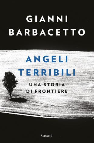 Angeli terribili di Gianni Barbacetto, libri sul 25 aprile e sulla Resistenza