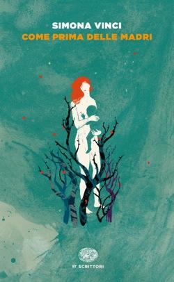 Come prima delle madri di SImona Vinci, libri sulla Resistenza e sul 25 aprile
