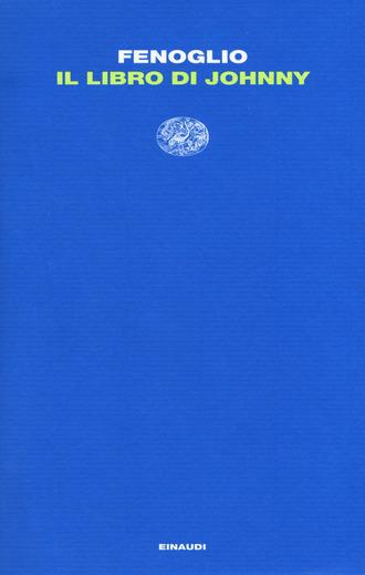 Il libro di Johnny di Beppe Fenoglio, libri sulla Resistenza e sul 25 aprile
