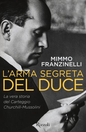L'arma segreta del Duce di Mimmo Franzelli, libri sulla Resistenza e sul 25 aprile