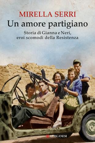 Mirella Serri, Un amore partigiano, libri sulla Resistenza e sul 25 aprile
