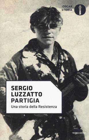 Partigia di Sergio Luzzato, libri sulla Resistenza e sul 25 aprile