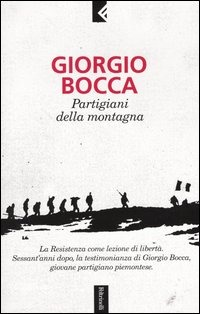 Partigiani della montagna, Giorgio Bocca, libri sulla Resistenza e sul 25 aprile