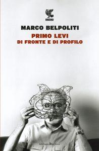 Primo Levi di fronte e di profilo Marco Belpoliti