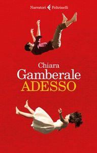 Adesso Chiara Gamberale