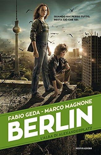 L'alba di Alexanderplatz. Berlin 2 - Fabio Geda, Marco Magnone