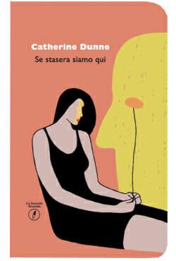 Se stasera siamo qui di Catherine Dunne