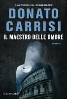 """Copertina Donato Carrisi """"Il maestro delle ombre"""""""