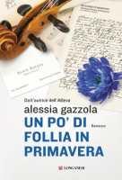"""Copertina Gazzola """"un po' di follia in primavera"""""""