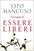 """Copertina Mancuso """"il coraggio di essere liberi"""""""