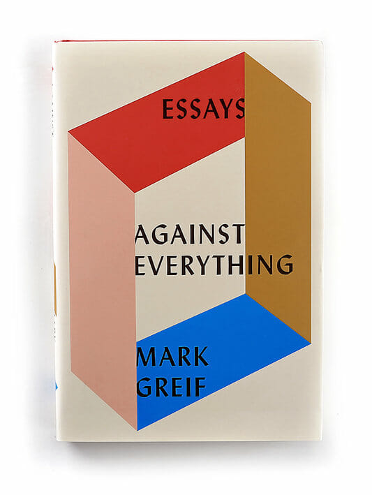 """Against Everything"" - Mark Greif"