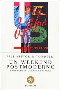 Un weekend postmoderno. Cronache degli anni ottanta