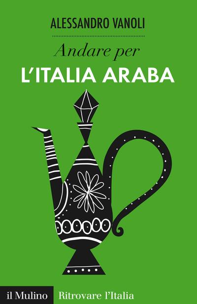 andare per l'Italia araba alessandro vanoli