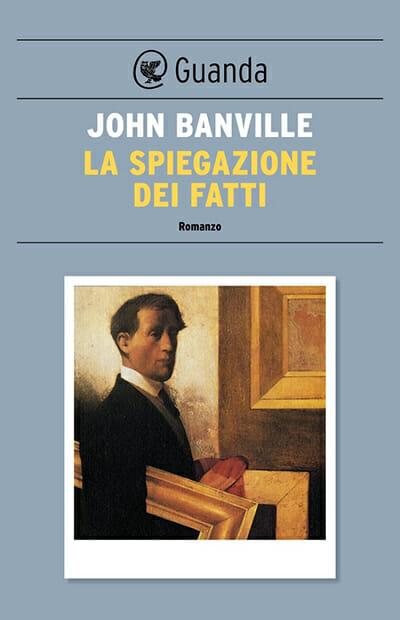 la-spiegazione-dei-fatti-john-banville