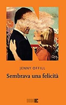 Jenny Offill in Sembrava una felicità