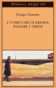 L'uomo che guardava passare i treni: un classico