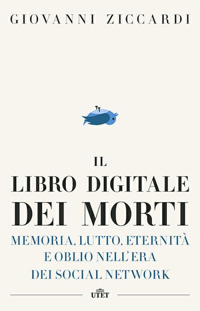 il libro digitale dei morti giovanni ziccardi morte social network