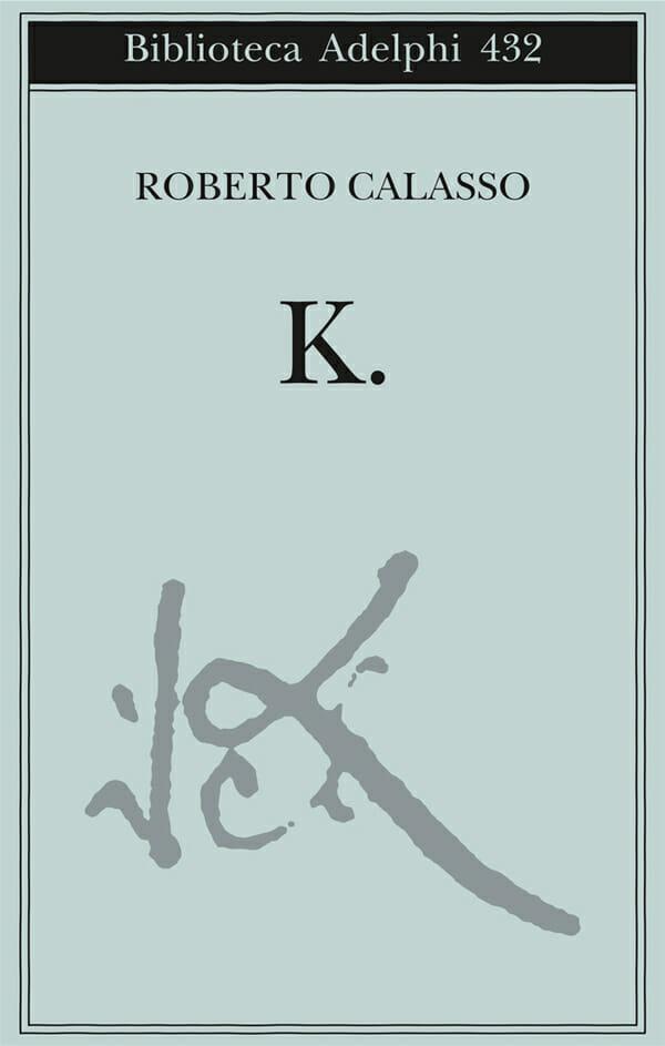 roberto calasso libri K. adelphi