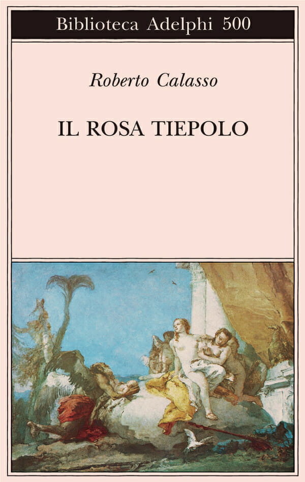 roberto calasso libri il rosa tiepolo adelphi