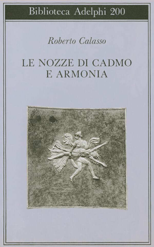 roberto calasso libri le nozze di cadmo e armonia adelphi