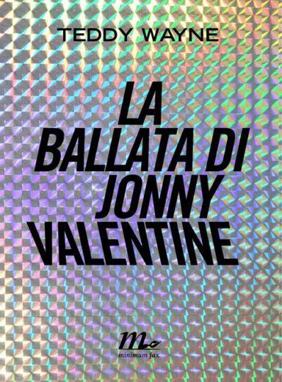 TEDDY WAYNE - La ballata di Jonny Valentine