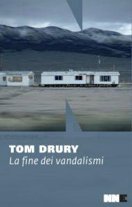 La fine dei vandalismi di Tom Drury