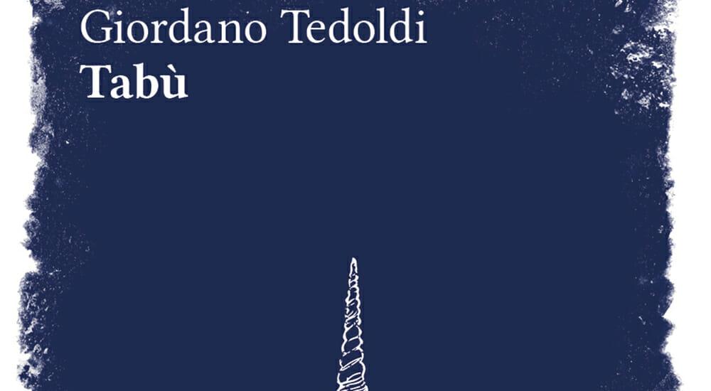"""""""Tabù"""" di Giordano Tedoldi: un romanzo di magica immoralità"""