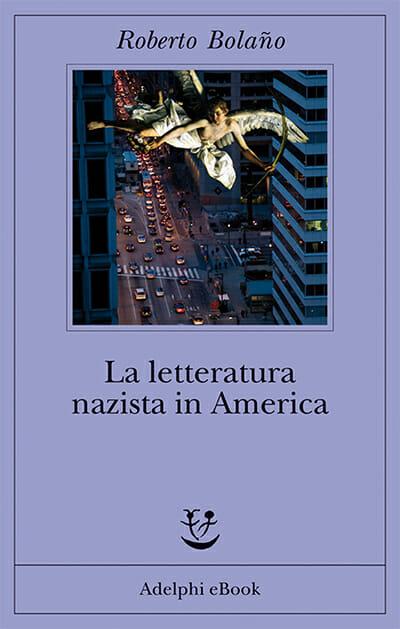 la letteratura nazista in america roberto bolano
