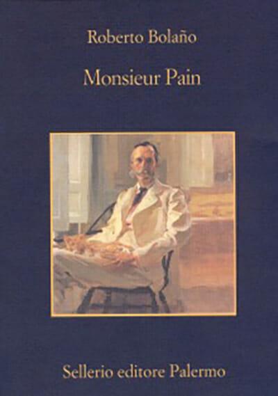 monsieur pain roberto bolano