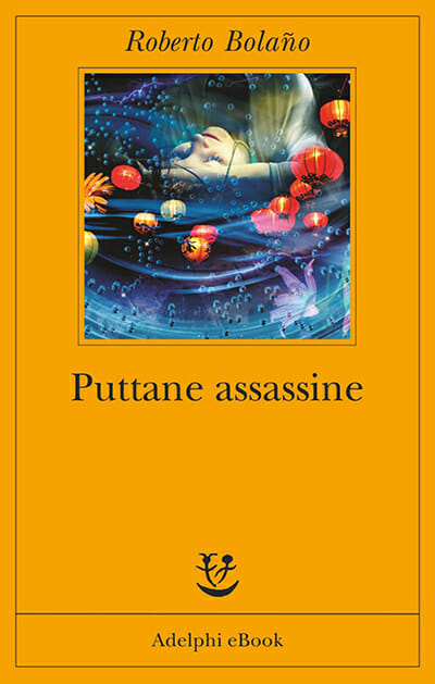 puttane assassine roberto bolano