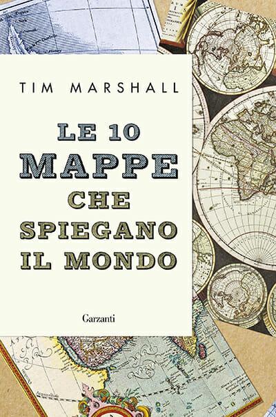 10 mappe che spiegano il mondo tim marshall