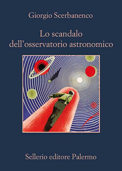 giorgio scerbanenco Lo scandalo dell'osservatorio astronomico