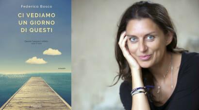 Il nuovo romanzo di Federica Bosco racconta la storia di un'amicizia