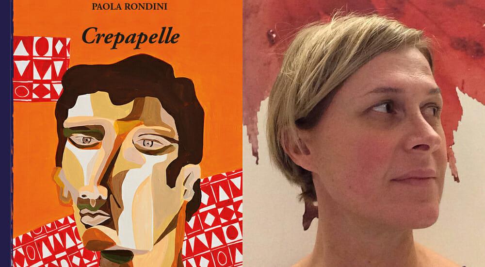 """""""Crepapelle"""" il nuovo romanzo di Paola Rondini"""