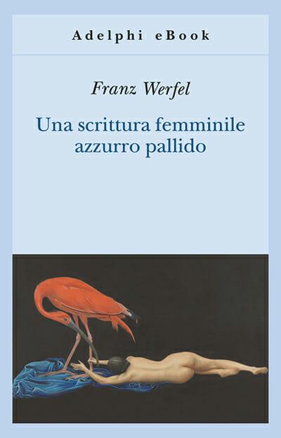 franz werfel una scrittura femminile azzurro pallido