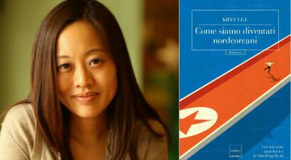 Tra le due Coree: attivista e scrittrice di confine, Krys Lee si racconta