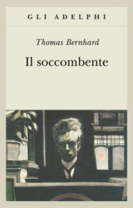 Il soccombente Thomas Bernhard