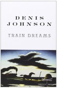 train dreams denis johnson