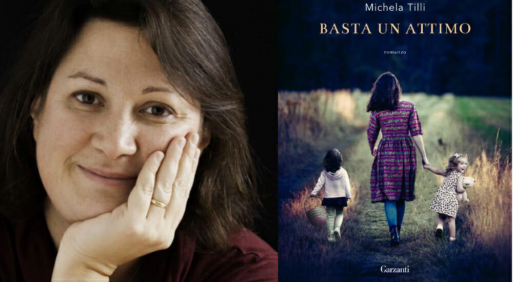 """""""Basta un attimo"""", il nuovo romanzo di Michela Tilli"""
