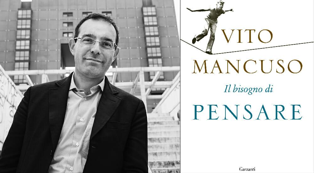 """Vito Mancuso: """"Il bisogno di pensare"""" è ciò che ci distingue dagli altri esseri viventi"""