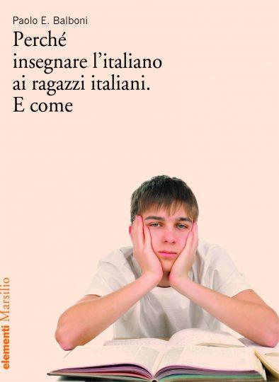 Balboni - Perché insegnare l'italiano ai ragazzi italiani. E come