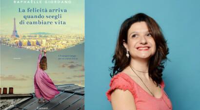 Raphaëlle Giordano, la ricerca della felicità e un piccolo vademecum