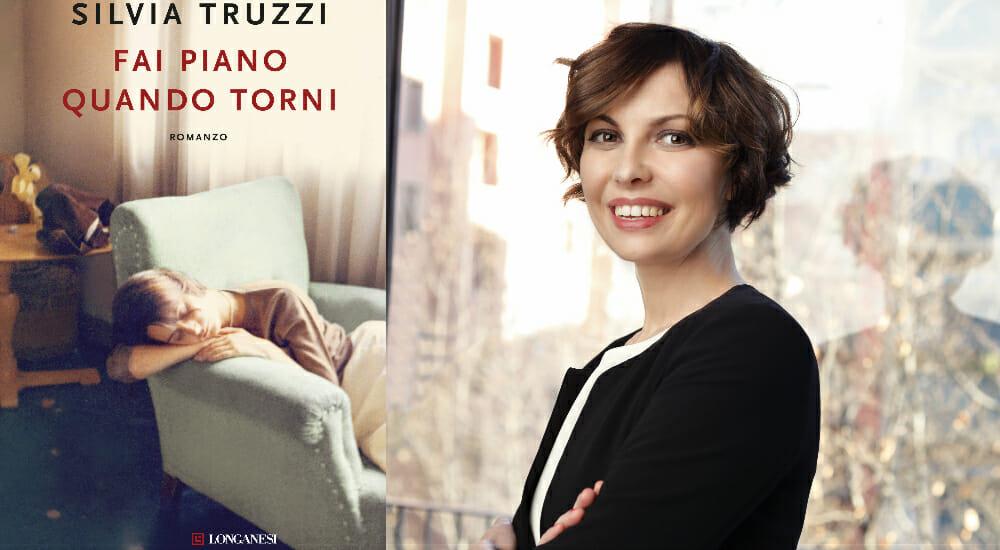 """""""Fai piano quando torni"""": l'esordio narrativo di Silvia Truzzi"""