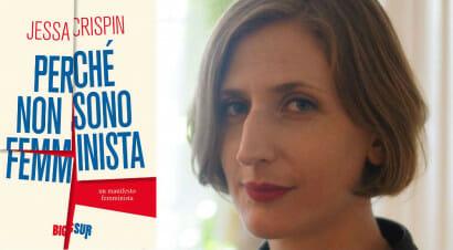 Intervista a Jessa Crispin, attivista che non si sente rappresentata dal femminismo